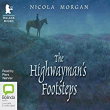 The Highwayman's Footsteps (       UNABRIDGED) by Nicola Morgan Narrated by Piers Wehner