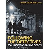 Following the Detectives: Real Locations in Crime Fictionby Maxim Jakubowski