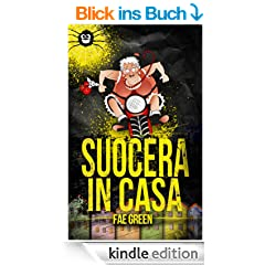 Suocera in casa! (Italian Edition)