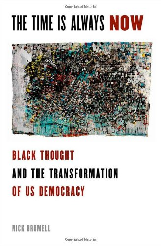 The Time is Always Now: Black Thought and the Transformation of US Democracy
