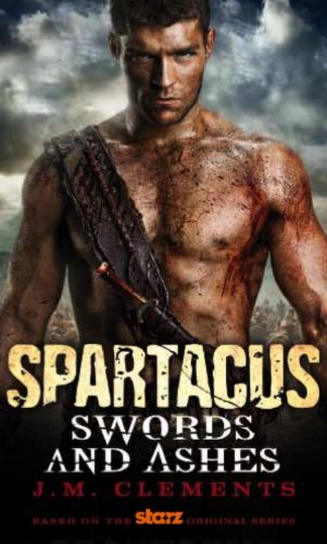 First Official Novel 'Spartacus: Swords and Ashes' by J.M. Clements