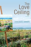 img - for The Love Ceiling book / textbook / text book