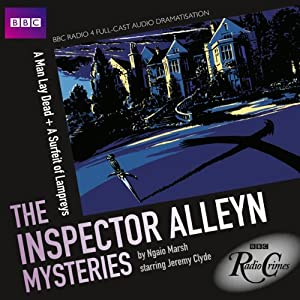 BBC Radio Crimes: The Inspector Alleyn Mysteries: A Man Lay Dead & A Surfeit of Lampreys | [Ngaio Marsh]
