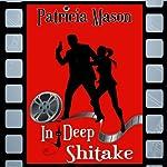 In Deep Shitake: Shitake Mystery, Book 1 | Patricia Mason