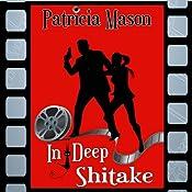 In Deep Shitake: Shitake Mystery, Book 1 | [Patricia Mason]