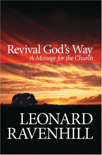 Revival God's Way: A Message for the Church, Leonard Ravenhill