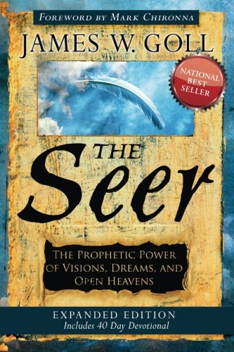The Seer Expanded Edition: The Prophetic Power of Visions, Dreams, and Open Heavens (James Goll Seer compare prices)
