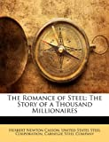 img - for The Romance of Steel: The Story of a Thousand Millionaires book / textbook / text book