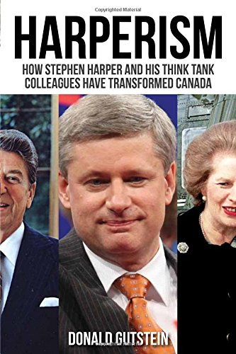 How Stephen Harper and his think tank colleagues have transformed Canada