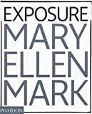 Mary Ellen Mark: Exposure