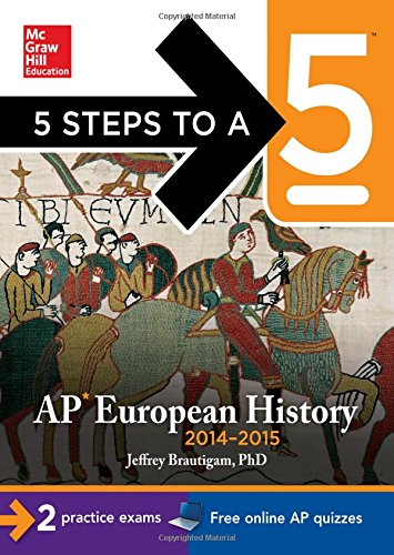5 Steps To A 5 Ap European History, 2014-2015 Edition (5 Steps To A 5 On The Advanced Placement Examinations Series) front-506996