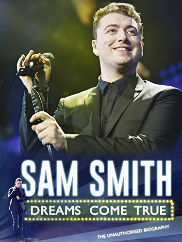 Sam Smith: Dreams Come True