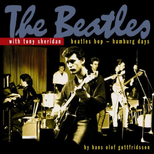 Beatles Bop - Hamburg Days by Tony Sheridan