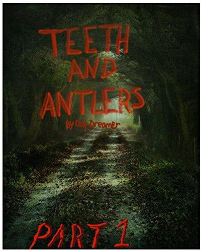Teeth and Antlers: Part 1 PDF