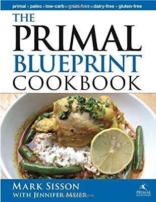 The Primal Blueprint Cookbook Primal Low Carb Paleo Grain-free Dairy-free And Gluten-free Primal Blueprint Series from Primal Nutrition, Inc.