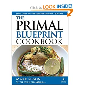 The Primal Blueprint Cookbook: Primal, Low Carb, Paleo, Grain-Free, Dairy-Free and Gluten-Free (Primal Blueprint Series)