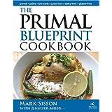 Primal Blueprint Cookbook: Primal, Low Carb, Paleo, Grain-Free, Dairy-Free & Gluten-Free (Primal Blueprint Series)by Mark Sisson