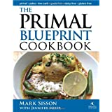 The Primal Blueprint Cookbook: Primal, Low Carb, Paleo, Grain-Free, Dairy-Free and Gluten-Freeby Mark Sisson