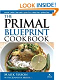 Primal Blueprint Cookbook: Primal, Low Carb, Paleo, Grain-Free, Dairy-Free & Gluten-Free (Primal Blueprint Series)