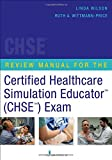 img - for Review Manual for the Certified Healthcare Simulation Educator (CHSE ) Exam book / textbook / text book