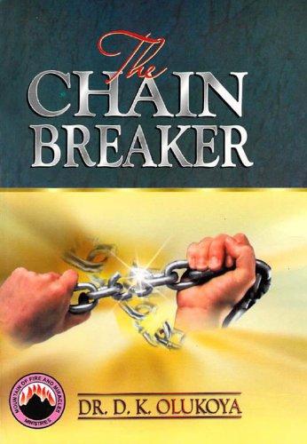 Dr. D. K. Olukoya - The Chain Breaker