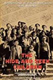img - for The Hide-And-Seek Children: Recollections of Jewish Survivors from Slovakia book / textbook / text book