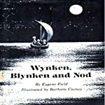 Wynken, Blynken and Nod | Eugene Field