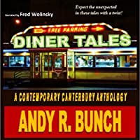 Diner Tales: A Contemporary Canterbury Anthology (       UNABRIDGED) by Andy Bunch Narrated by Fred Wolinsky