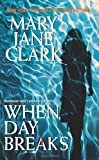 When Day Breaks (0061286087) by Clark, Mary Jane