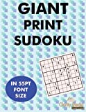 Giant Print Sudoku: 100 sudoku puzzles in giant print 55pt font size