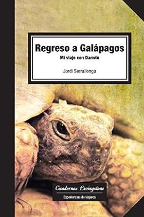 .com: Regreso a Galápagos. Mi viaje con Darwin (niberta / Cuadernos
