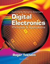Experiments Manual To Accompany Digital Electronics Principles and Applications by Roger Tokheim