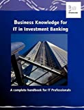 img - for Business Knowledge for IT in Investment Banking book / textbook / text book