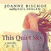 This Quiet Sky: A Novella   [Joanne Bischof]
