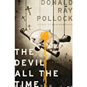 The Devil All the Time | [Donald Ray Pollock]