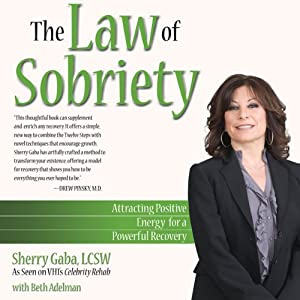 The Law of Sobriety: Attracting Positive Energy for a Powerful Recovery | [Sherry Gaba]