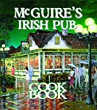 img - for McGuire's Irish Pub Cookbook   [MCGUIRES IRISH PUB CKBK] [Hardcover] book / textbook / text book