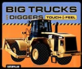 img - for Big Trucks and Diggers Touch-and-Feel book / textbook / text book