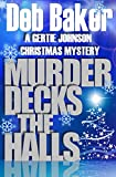Murder Decks the Halls: A Short Christmas Story (A Gertie Johnson Murder Mystery Book 7)