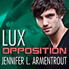 Opposition: A Lux Novel, Book 5 (       UNABRIDGED) by Jennifer L. Armentrout Narrated by Justine Eyre, Rob Shapiro