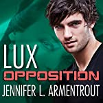 Opposition: A Lux Novel, Book 5 | Jennifer L. Armentrout
