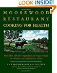 The Moosewood Restaurant Cooking for...