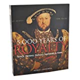 5,000 Years of Royalty: Kings, Queens, Princes, Emperors & Tsars (1603762752) by Thomas J. Craughwell