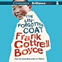 The Unforgotten Coat Audiobook by Frank Cottrell Boyce Narrated by Sarah Coomes