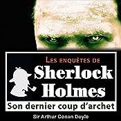 Son dernier coup d'archet (Les enquêtes de Sherlock Holmes 40) | Arthur Conan Doyle
