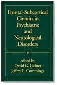 Frontal-Subcortical Circuits in Psychiatric and Neurological Disorders by The Guilford Press (2000-12-14)