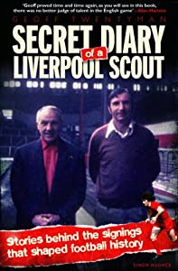 Secret Diary of a Liverpool Scout (PBack) by Trinity Mirror Sport Media