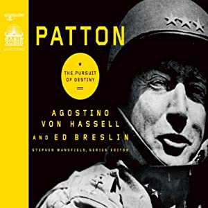 Patton: The Pursuit of Destiny | [Agostino Von Hassell]