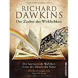 """Der Zauber der Wirklichkeit: Die faszinierende Wahrheit hinter den R�tseln der Naturvon """"Richard Dawkins"""""""