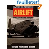 Airlift Military Air Transport: The Illustrated History